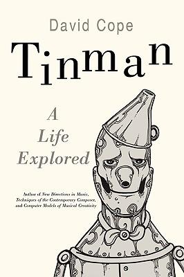 Tinman: A Life Explored - Cope, David
