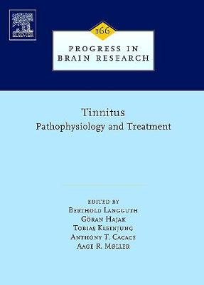 Tinnitus: Pathophysiology and Treatment - Moller, Aage R (Editor), and Langguth, Berthold (Editor), and Hajak, Goran (Editor)