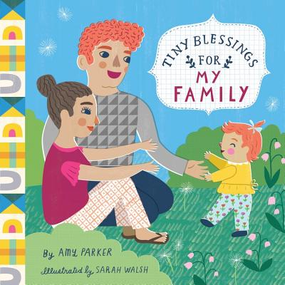 Tiny Blessings: For My Family - Parker, Amy, and Walsh, Sarah (Illustrator)