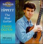 Tippett: The Blue Guitar-20th Century Guitar Classics