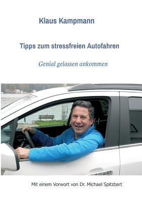 Tipps Zum Stressfreien Autofahren - Kampmann, Klaus, and Michael Spitzbart, Dr