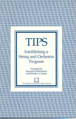 Tips: Establishing a String and Orchestra Program - Dillon-Krass, Jacquelyn, and Straub, Dorothy A