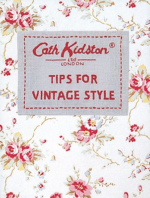 Tips for Vintage Style - Kidston, Cath