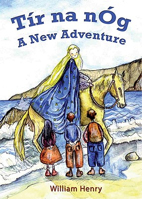 Tir Na Nog: A New Adventure - Henry, Willie