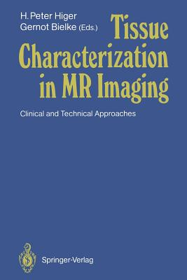 Tissue Characterization in MR Imaging: Clinical and Technical Approaches - Higer, H Peter (Editor)