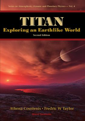 Titan: Exploring an Earthlike World - Coustenis, Athena, Dr., and Taylor, Fredric W