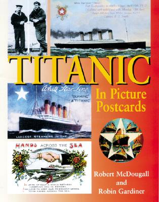 Titanic in Picture Postcards - McDougall, Robert, and Gardiner, Robin