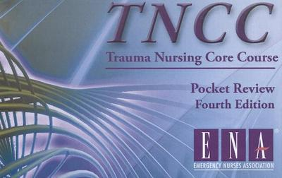 TNCC Pocket Review - Emergency Nurses Association