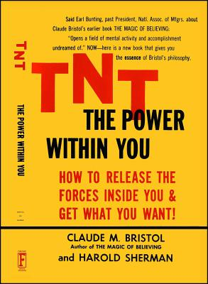 TNT: The Power Within You - Bristol, Claude M, and Sherman, Harold