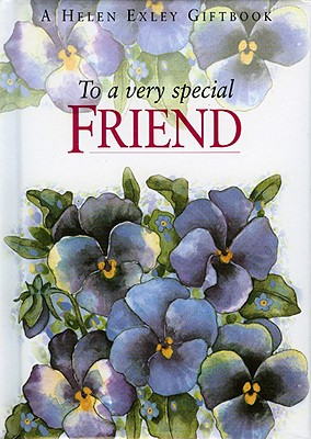 To a Very Special Friend - Exley Giftbooks (Creator)