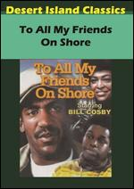 To All My Friends on Shore - Gilbert Cates