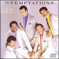To Be Continued... - The Temptations