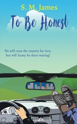 To Be Honest: Lgbt Road Trip Romance - James, S M