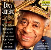 To Bird with Love: Live at the Blue Note - Dizzy Gillespie