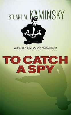 To Catch a Spy - Kaminsky, Stuart M.