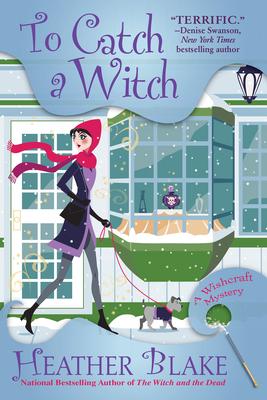 To Catch a Witch: A Wishcraft Mystery - Blake, Heather