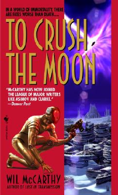 To Crush the Moon - McCarthy, Wil