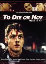 To Die (Or Not)