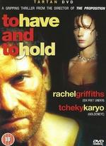 To Have & to Hold - John Hillcoat