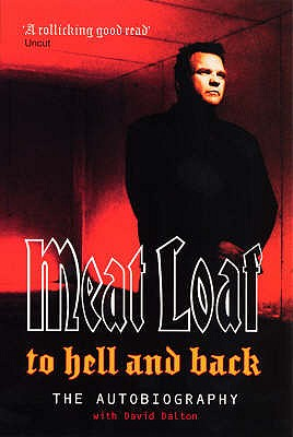 "To Hell and Back: an Autobiography - ""Meat Loaf"", and Dalton, David"