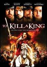 To Kill a King - Mike Barker