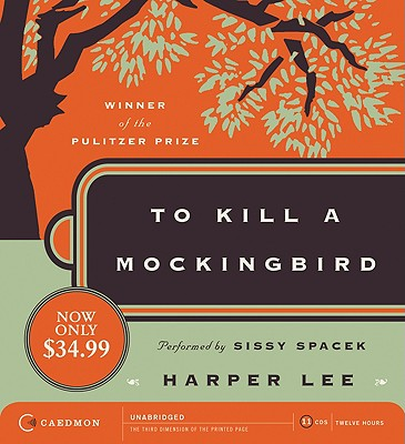 To Kill a Mockingbird - Lee, Harper, and Spacek, Sissy (Read by)