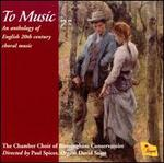 To Music: An Anthology of English 20th Century Choral Music