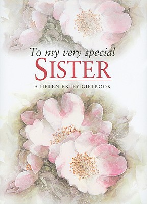 To My Very Special Sister - Brown, Pam, and Exley, Helen (Editor)