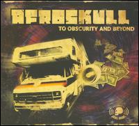 To Obscurity and Beyond - Afroskull