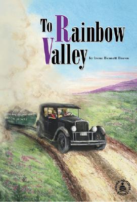 To Rainbow Valley - Brown, Irene Bennett