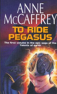 To Ride Pegasus - McCaffrey, Anne