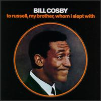 To Russell, My Brother, Whom I Slept With - Bill Cosby