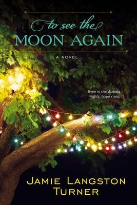 To See the Moon Again - Turner, Jamie Langston