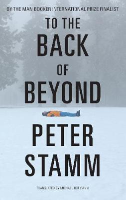 To the Back of Beyond - Stamm, Peter, and Hofmann, Michael (Translated by)