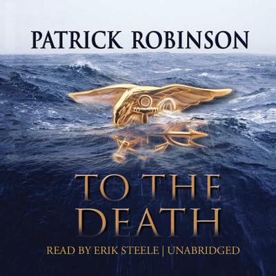 To the Death - Robinson, Patrick, and Steele, Erik (Read by)