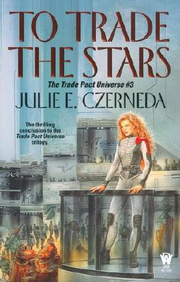 To Trade the Stars - Czerneda, Julie E, and Copyright Paperback Collection