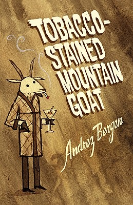 Tobacco-Stained Mountain Goat - Bergen, Andrez