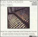 Tod Machover: Spectres