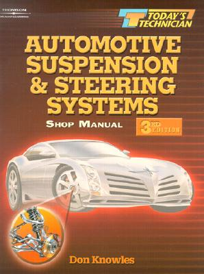 Today's Technician: Automotive Suspension and Steering Systems - Knowles, Don