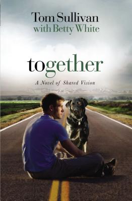 Together: A Novel of Shared Vision - Sullivan, Tom