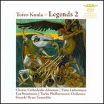 Toivo Kuula: Legends, Vol. 2