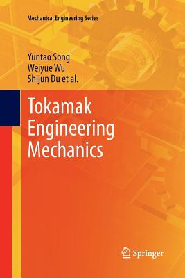 Tokamak Engineering Mechanics - Song, Yuntao, and Wu, Weiyue, and Du, Shijun