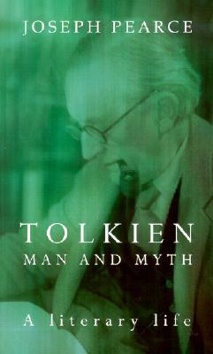 Tolkien: Man and Myth, a Literary Life - Pearce, Joseph