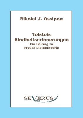 Tolstois Kindheitserinnerungen - Ein Beitrag Zu Freuds Libidotheorie - Ossipow, Nikolai