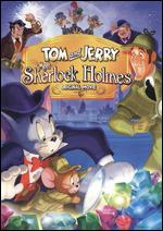 Tom and Jerry Meet Sherlock Holmes - Jeff Siergey; Spike Brandt