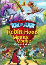 Tom and Jerry: Robin Hood and His Merry Mouse - Spike Brandt; Tony Cervone