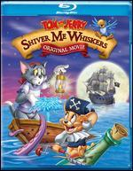Tom and Jerry: Shiver Me Whiskers [Blu-ray]
