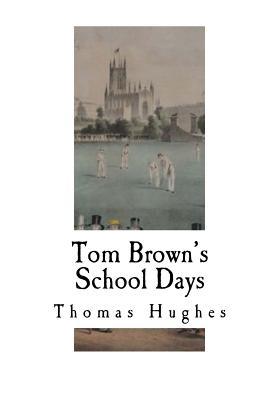 Tom Brown's School Days - Hughes, Thomas