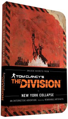 Tom Clancy's The Division: New York Collapse: A Survival Guide to Urban Disaster - Ubisoft Entertainment, and Irvine, Alex