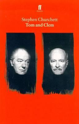 Tom & Clem - Churchett, Stephen, and Stephen Churchett